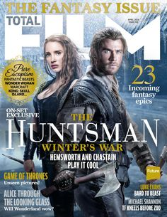 #TOTALFILM Magazine #243. The Huntsman, winter's war. 23 incoming #fantasy epics. Game of Thrones.