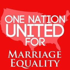 Marriage Equality For All Americans!