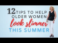 12 Tips to Help You Look Slimmer this Summer...without dieting! || Style... Summer Fashions, Older Women, Looking For Women, Styling Tips, Clothing, Youtube, Ideas, Style, Outfits