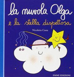 La nuvola Olga e la stella dispettosa di Nicoletta Costa http://www.amazon.it/dp/8860795796/ref=cm_sw_r_pi_dp_Goqqub0EMPM2C