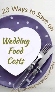 23 Ways To Save On Wedding Food Costs