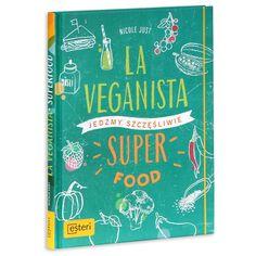 La Veganista. Superfood. Jedzmy szczęśliwie -   Just Nicole , tylko w empik.com: 48,99 zł. Przeczytaj recenzję La Veganista. Superfood. Jedzmy szczęśliwie. Zamów dostawę do dowolnego salonu i zapłać przy odbiorze!