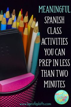 Four easy ideas you can do on the fly in Spanish class!