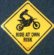 Ride at your own risk - metal dirt bike motocross sign Buddy