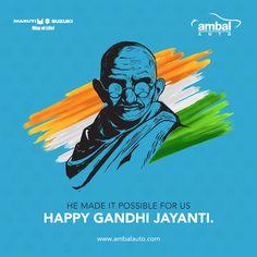 He showed us the way. Now it's up to us to face the challenges and reach the destinations we desire. Ambal Auto wishes everyone a Happy Gandhi Jayanthi! #AmbalAuto #MarutiSuzuki #HappyGandhiJayanthi