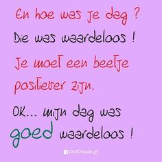 Hoe was je dag? Dutch Words, Dutch Quotes, One Liner, True Words, Make Me Smile, Life Is Good, Me Quotes, Mindfulness, Lol