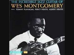 Wes Montgomery  -  Mr. Walker - With Tommy Flanagan and the Heath Brothers  :-)  Cool!