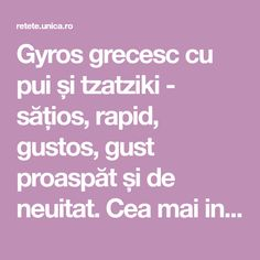 Gyros grecesc cu pui și tzatziki - sățios, rapid, gustos, gust proaspăt și de neuitat. Cea mai indicată mâncare tip fast-food! Asta e cea mai rapidă rețetă!