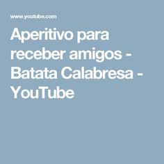 Aperitivo para receber amigos - Batata Calabresa - YouTube