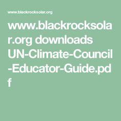 www.blackrocksolar.org downloads UN-Climate-Council-Educator-Guide.pdf