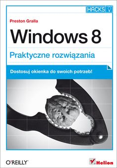 """""""Windows 8. Praktyczne rozwiązania""""  #helion #windows #windows8 #ksiazka #it #informatyka #oreilly"""