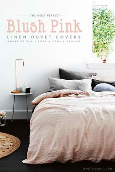 The Most Perfect Blush Pink Linen Duvet Covers - Pros, Cons, and where to buy each!