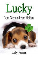 Lucky, Vom Niemand Zum Helden, an ebook by Lily Amis at Smashwords Zero The Hero, S Stories, Animal Shelter, Audio Books, This Book, Ebooks, Lily, Animals, Free Apps
