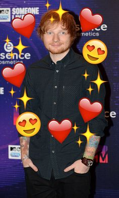 how i feel any time i see ed sheeran.