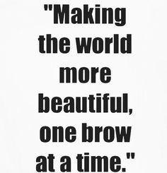 We offer many different options to rejuvenate the brow area from waxing and shaping to microblading. Call us today to find out more or schedule an appointment! Eyebrow Quotes, Makeup Quotes, Beauty Quotes, Lash Quotes, Permanent Eyebrows, Eyebrows On Fleek, Permanent Makeup, Waxing Eyebrows, Eyebrow Wax