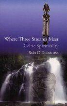 Where Three Streams Meet: Celtic Spirituality
