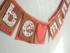 Valentines Day Banner, Burlap Valentines Day Decor. $22.50, via Etsy.