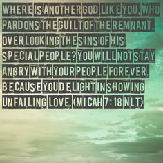 Verse of the day!!! Bible Verse: Micah 7:18