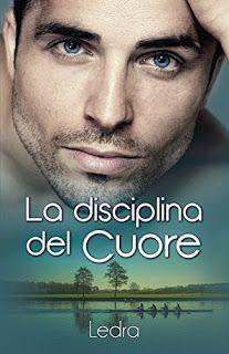 """ROMANCE NON-STOP: RECENSIONE """"LA DISCIPLINA DEL CUORE"""" di Ledra"""