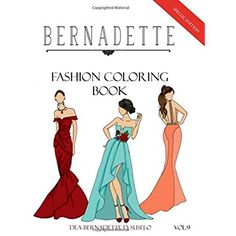 BERNADETTE Fashion Coloring Book Vol9 Red Carpet Gowns And Dresses Volume 9