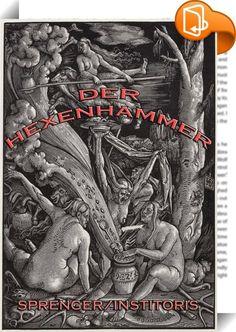 """Der Hexenhammer    ::  Die Serie """"Meisterwerke der Literatur"""" beinhaltet die Klassiker der deutschen und weltweiten Literatur in einer Sammlung für Ihren eBook Reader. Lesen Sie die besten Werke großer Schriftsteller,Poeten, Autoren und Philosophen auf Ihrem Reader. Dieses Werk bietet zusätzlich    * Eine detaillierte Abhandlung über die Geschichte der Hexe und der Hexenverfolgung.    Der Hexenhammer (lat. Malleus Maleficarum) ist ein Werk zur Legitimation der Hexenverfolgung, das der ..."""