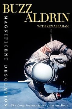 Ladda Ner och Läs På Nätet Magnificent Desolation Gratis Bok PDF/ePub - Buzz Aldrin & Ken Abraham, Forty years ago, Buzz Aldrin became the second human, minutes after Neil Armstrong, to set foot on a celestial body. I Love Books, Good Books, Books To Read, Free Books, The Eagles, Pseudo Science, The Longest Journey, Buzz Aldrin, Neil Armstrong