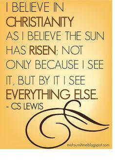 I believe in Christianity - CS Lewis