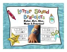 $4 Cut-and-Glue Letter Sound Bracelets. This packet includes a bracelet for each letter of the alphabet, covering the most common consonant sounds and short vowels.  Students decide which pictures among the choices begin with that letter sound, then color and glue them to decorate the bracelet.  Perfect for PreK and K and a FUN way to learn letter sounds!