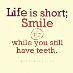 Life is short: Smile #quote #funny