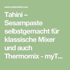 Tahini – Sesampaste selbstgemacht für klassische Mixer und auch Thermomix - myTaste