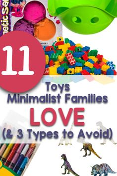 Even minimalists' kids have toys... here are 11 that stand the test of time, and 3 types to avoid at all costs.