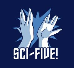 Sci-Five! I am not even a big Star Trek fan but this is the greatest thing ever!
