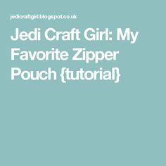 Jedi Craft Girl: My Favorite Zipper Pouch {tutorial}