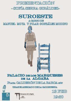 El cuarto claro (Sofía Serra): Suroeste, un lugar con ton y son (Presentación hoy...