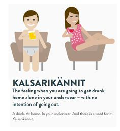 And there's nothing sexy about it - you're supposed to wear your oldest, ugliest underwear. As long as you're comfy! Funny V, Funny Facts, Helsinki, Meanwhile In Finland, Learn Finnish, Finnish Words, Finnish Language, Getting Drunk, Motivational Words
