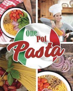 One Pot Pasta: Der Kchen-Hit fr Pasta-Fans (German Edition)