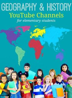 awesome list of geography and history YouTube channels for elementary students and homeschoolers!