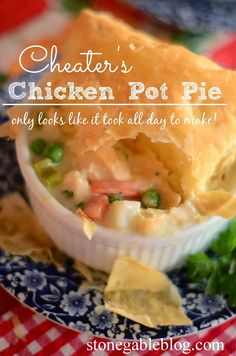 Cheater's Chicken Pot Pie -  easy enough to serve any weeknight and it's also company worthy!