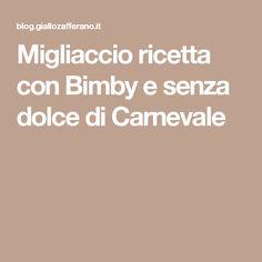 Migliaccio ricetta con Bimby e senza dolce di Carnevale