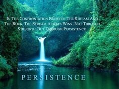 Runner Things #1320: In the confrontation between the stream and the rock, the stream always wins. Not through strength, but through persistence.
