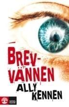 http://www.adlibris.com/se/product.aspx?isbn=9127115887   Titel: Brevvännen - Författare: Ally Kennen - ISBN: 9127115887 - Pris: 122 kr