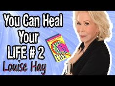 ►Louise Hay #2 You Can Heal Your Life - YouTube                                                                                                                                                                                 Más