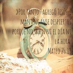 Mateo 25:13 Velad, pues, porque no sabéis el día ni la hora en que el Hijo del Hombre ha de venir.♔