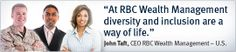 "The Woo Group RBC Wealth Management Tokyo Diversity and Inclusion- A Core Value, Business Priority and Key Strength. ""Diversity for growth and innovation"" is one of RBC's values and part of our business strategy. We know that understanding and drawing on the strength of diversity means meeting the needs of our clients, building strong relation¬ships in the communities we serve, and fully engaging the talents of our people."
