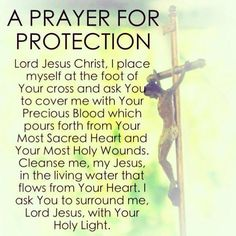 A prayer for protection - beautiful! Prayer Scriptures, Bible Prayers, Catholic Prayers, Faith Prayer, God Prayer, Prayer Quotes, Power Of Prayer, Bible Quotes, Deliverance Prayers
