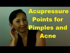 Acupressure Points for Pimples and Acne - Massage Monday #246