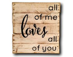 All Of Me Loves All Of You Sign / John Legend Wall Hanging/ Wall Decor/ Wedding Gift