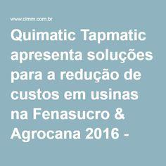 Quimatic Tapmatic apresenta soluções para a redução de custos em usinas na Fenasucro & Agrocana 2016 - Eventos - CIMM