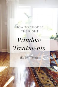 How to Choose Window Treatments Correctly—Every Time