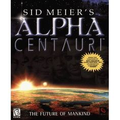 """Sid Meier's Alpha Centauri"" by Firaxis Games. Favorite game."